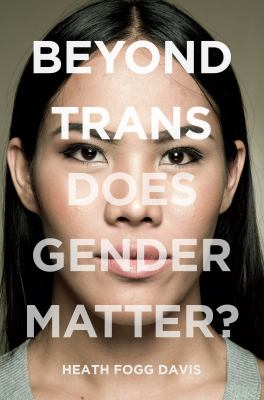 Beyond trans : does gender matter?