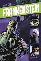 Mary Shelley's Frankenstein : graphic novel
