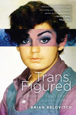 Trans figured : my journey from boy to girl to woman to man