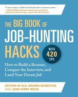 The big book of job-hunting hacks : how to build a résumé, conquer the interview, and land your dream job