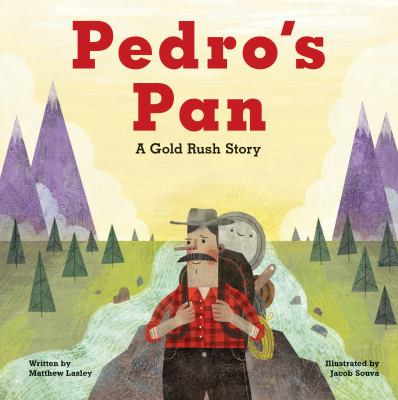 Pedro's pan : a gold rush story