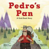 Pedro's pan : a Gold Rush story