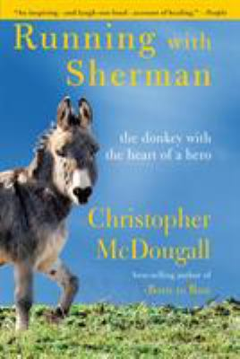Running with Sherman : the donkey with the heart of a hero