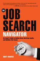 The job search navigator : an expert's guide to getting hired, surviving layoffs, and building your career