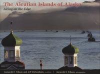The Aleutian Islands of Alaska : living on the edge