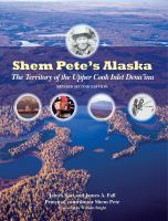 Shem Pete's Alaska : the territory of the Upper Cook Inlet Dena'ina