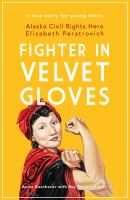 Fighter in velvet gloves: student/teacher study guide / Worksheets, Activities, and Reflections for Grades 6-12