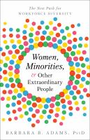 Women, minorities, & other extraordinary people : the new path for workforce diversity