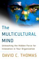 The multicultural mind : unleashing the hidden force for innovation in your organization