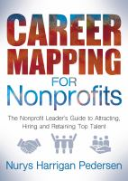 Career mapping for nonprofits : the nonprofit leader's guide to attracting, hiring and retaining top talent