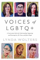 Voices of LGBTQ+ : a conversation starter for understanding, supporting, and protecting gay, bi, trans, and queer people