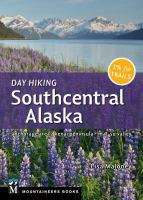 Day hiking : southcentral Alaska