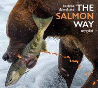 The salmon way : an Alaska state of mind