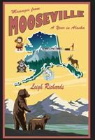 Messages from Mooseville : a year in Alaska