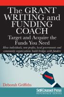 The grant writing and funding coach : target and acquire the funds you need : how individuals, non-profits, local governments, and community organizations build bridges with funders