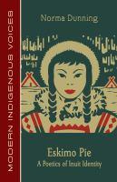 Eskimo Pie : A Poetics of Inuit Identity