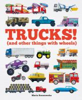 Trucks! : (and other things with wheels)