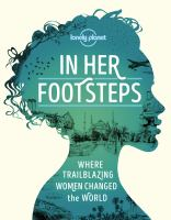 In her footsteps : where trailblazing women changed the world