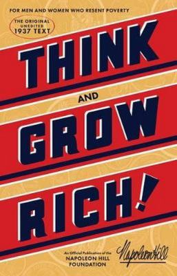 Think and grow rich : teaching, for the first time, the famous Andrew Carnegie formula for money-making,  based upon the thirteen proven steps to riches. Organized through 25 years of research, in collaboration with more than 500 distinguished men of great wealth, who proved by their own achievements that this philosophy is practical
