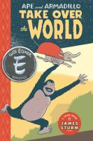 Ape and Armadillo take over the world : a Toon book