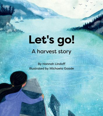 Let's go! : a harvest story