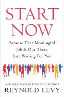 Start now : because that meaningful job is out there, just waiting for you