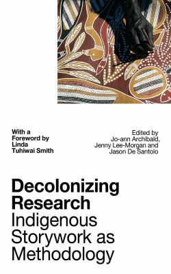 Book cover: Decolonizing Research -- Indigenous Storywork as Methodology