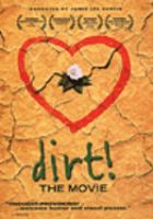 Cover image for Dirt! [videorecording (DVD)] : the movie