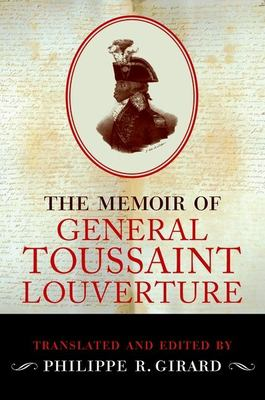 by Toussaint Louverture; Girard, Philippe R