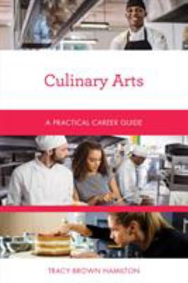 Culinary Arts: A Practical Career Guide
