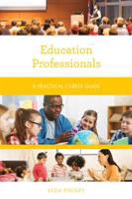 Education Professionals: A Practical Career Guide