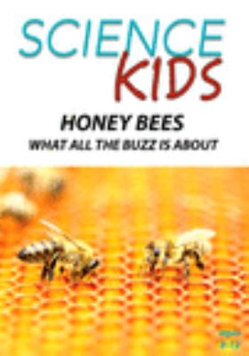 Honey bees what all the buzz is about! cover