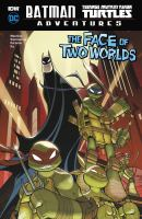 Cover art for Batman, Teenage Mutant Ninja Turtles adventures. The face of two worlds