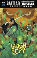 Cover art for Batman, Teenage Mutant Ninja Turtles adventures. To laugh so not to cry