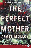 Cover art for The perfect mother : a novel [Large Print]