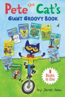 Cover image for Pete the Cat's giant groovy book : 9 books in one