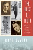 Cover image for The House of Truth : a Washington political salon and the foundations of American liberalism