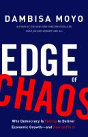 Cover image for Edge of chaos : why democracy is failing to deliver economic growth--and how to fix it