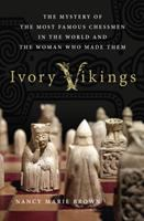 Cover image for Ivory Vikings : the mystery of the most famous chessmen in the world and the woman who made them