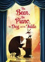 Cover image for The bear, the piano, the dog, and the fiddle