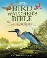 Cover image for Bird-watcher's bible : a complete treasury : science, know-how, beauty, lore