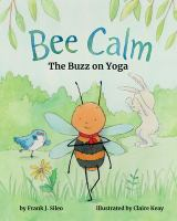 Cover image for Bee calm : the buzz on yoga