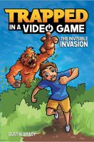 Cover art for Trapped in a video game : the invisible invasion