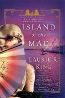 Cover art for Island of the mad : b a novel of suspense featuring Mary Russell and Sherlock Holmes