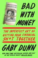 Cover art for Bad with money : the imperfect art of getting your financial sh*t together