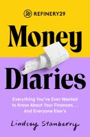 Cover image for Refinery29 money diaries : everything you ever wanted to know about your finances... and everyone else's