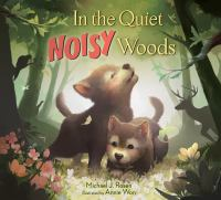 Cover image for In the quiet, noisy woods