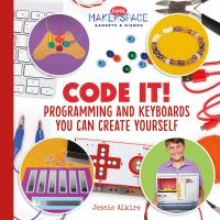 Cover image for Code it! : programming and keyboards you can create yourself
