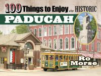 Cover image for 100 things to enjoy in historic Paducah