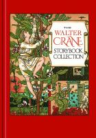Cover image for The Walter Crane storybook collection